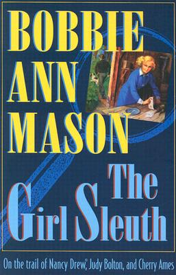 The Girl Sleuth By Mason, Bobbie Ann
