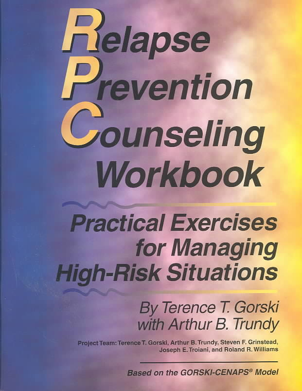 Relapse Prevention Counseling Workbook By Gorski, Terence T.