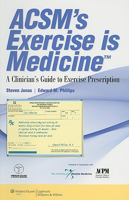 ACSM's Exercise is Medicine By Jonas, Steven (EDT)/ Phillips, Edward M., M.D. (EDT)